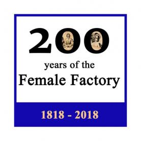 Female Factory 200th Anniversary Podcast transcripts